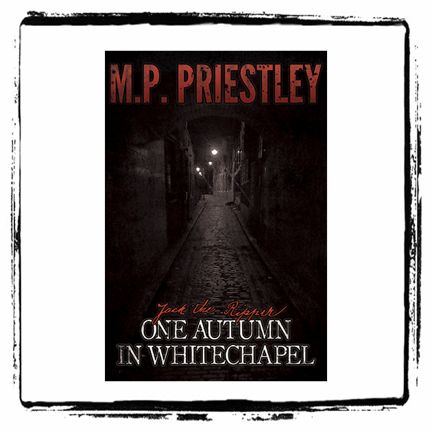 ONE AUTUMN IN WHITECHAPEL by M.P. PRIESTLEY